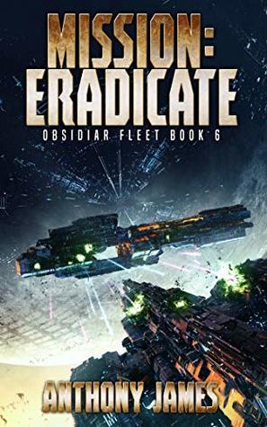 Mission: Eradicate (Obsidiar Fleet Book 6)