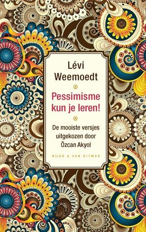 Pessimisme kun je leren! De mooiste versjes uitgekozen door Ö... by Lévi Weemoedt