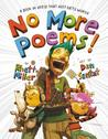 No More Poems!: A Book in Verse That Just Gets Worse