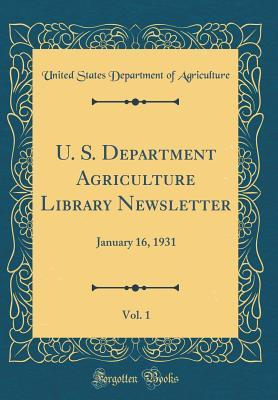 U. S. Department Agriculture Library Newsletter, Vol. 1: January 16, 1931