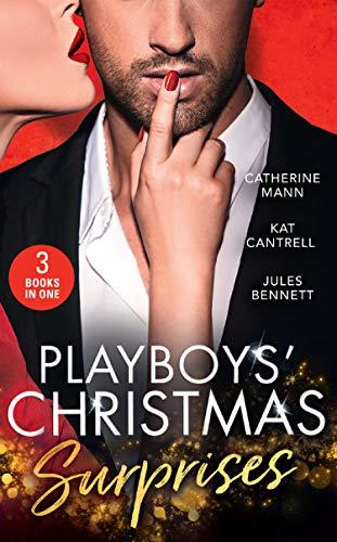 Playboys' Christmas Surprises: A Christmas Baby Surprise (Billionaires and Babies) / Triplets Under the Tree / Holiday Baby Scandal