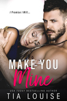 Make You Mine by Tia Louise