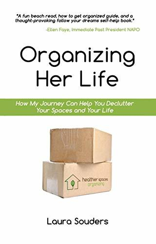 Organizing Her Life:  How my Journey can help you Declutter your Spaces and your Life