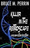 Killer in the Retroscape: A Near-Future Mystery