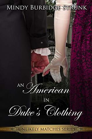 An American In Duke's Clothing (An Unlikely Match Series Book 1)