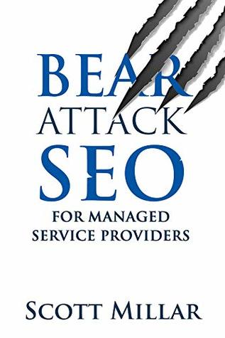 Bear Attack SEO for Managed Service Providers: Grow your IT business by becoming the trusted online technical authority.