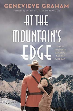 Review: At the Mountain's Edge by Genevieve Graham – The Lit
