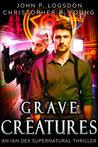 Grave Creatures An Ian Dex Supernatural Thriller Book 2