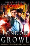 London Growl An Ian Dex Supernatural Thriller Book 4