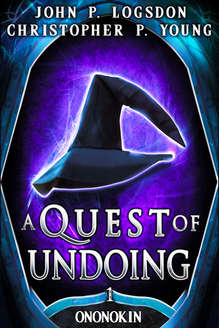 A Quest of Undoing (Tales From the Land of Ononokin, #1)
