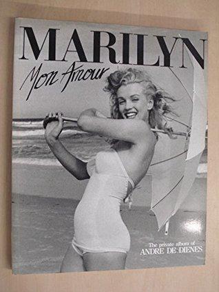Marilyn Mon Amour: The Private Album Of Andre De Dienes