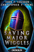 Saving Major Wiggles (Tales from the Land of Ononokin, #6)