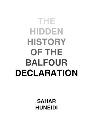 The Hidden History of the Balfour Declaration