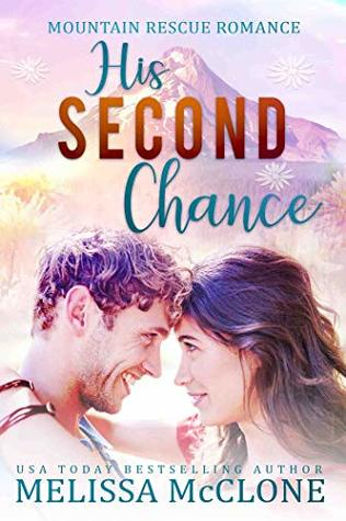 His Second Chance (Mountain Rescue Romance Book 4)