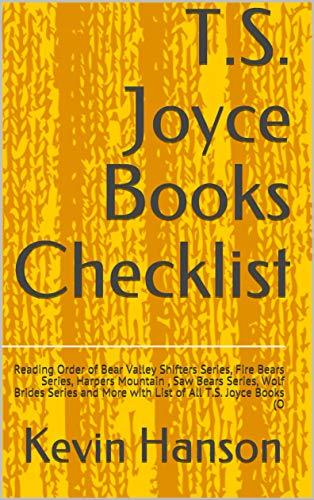 T.S. Joyce Books Checklist: Reading Order of Bear Valley Shifters Series, Fire Bears Series, Harpers Mountain , Saw Bears Series, Wolf Brides Series and More