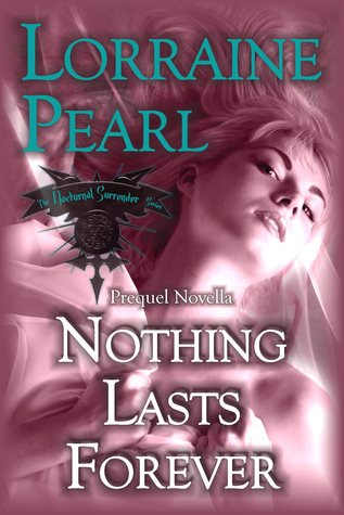 Nothing Lasts Forever (The Nocturnal Surrender Series, Prequel Novella)