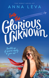 Into the Glorious Unknown by Anna Leva