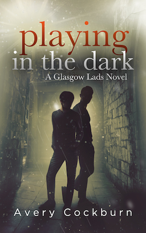 Playing in the Dark (Glasgow Lads, #4)