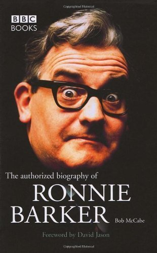 Ronnie Barker Authorised Biography by McCabe, Bob (2005)
