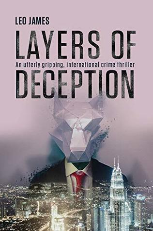 Layers of Deception: An utterly gripping, international crime thriller.