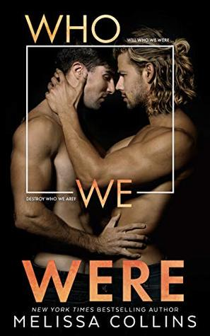 Who We Were by Melissa  Collins
