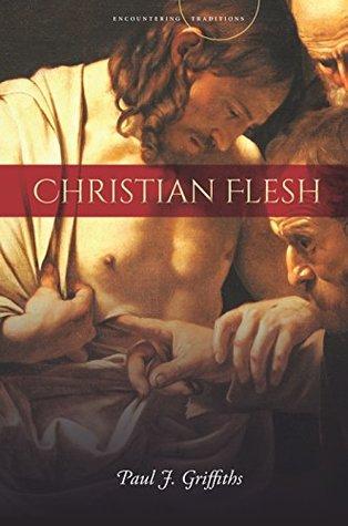 Christian Flesh (Encountering Traditions)
