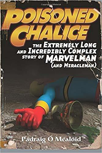 Poisoned Chalice: The Extremely Long and Incredibly Complex Story of Marvelman