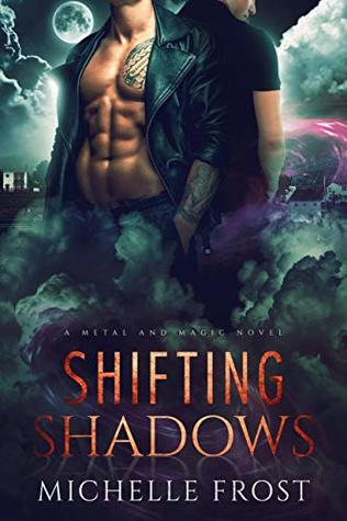 Shifting Shadows (Metal and Magic #1)