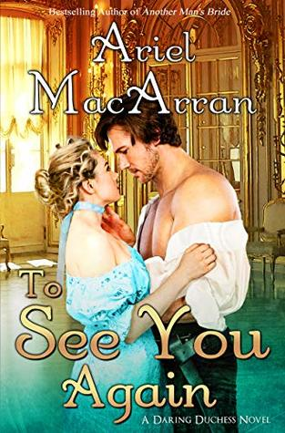 To See You Again (A Daring Duchess Novel)