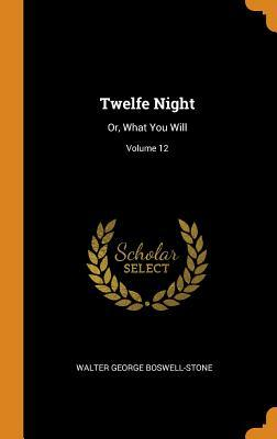Twelfe Night: Or, What You Will; Volume 12