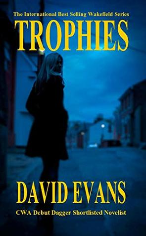 Trophies: A DI Colin Strong Investigation (The Wakefield Series Book 1)