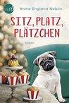 Sitz, Platz, Plätzchen: Liebesroman
