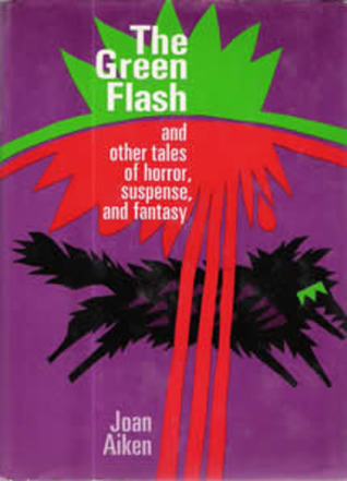 The Green Flash and Other Tales of Horror, Suspense, and Fantasy