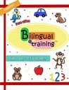 Bilingual in Training: Numbers and Colors Activity Book