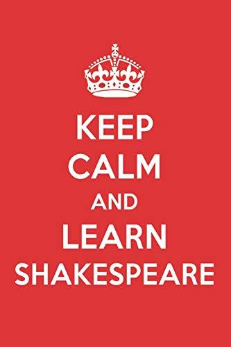 Keep Calm And Learn Shakespeare: Shakespeare Designer Notebook
