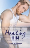 Healing Him (Bromley Brothers, #2)