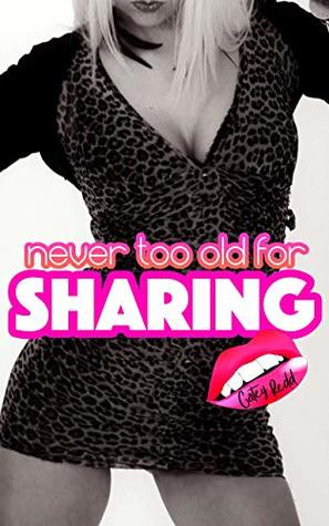 Never Too Old For Sharing