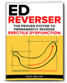 The ED Reverser - Cure Erectile Dysfunction by Max Miller
