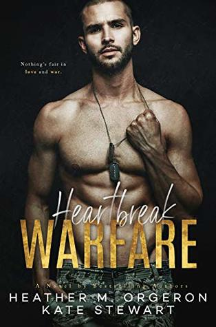 Heartbreak Warfare by Heather M. Orgeron