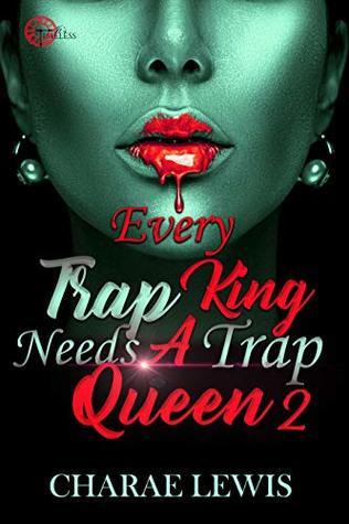 Every Trap King Needs A Trap Queen 2