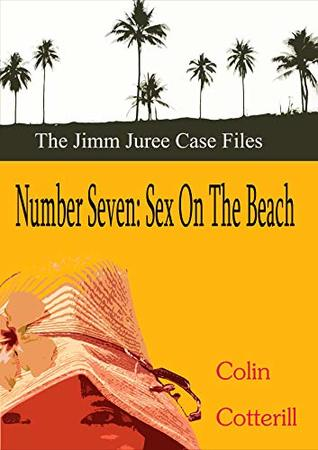 Number Seven: Sex on the Beach (Jimm Juree Case Files Book 7)