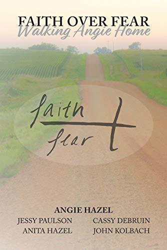 Faith Over Fear: Walking Angie Home