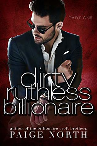 Dirty Ruthless Billionaire (Part One)