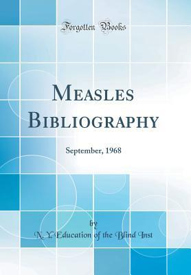 Measles Bibliography: September, 1968