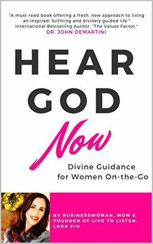 Hear God Now: Divine Guidance for Women On-the-Go (Live to Listen)