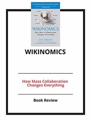 Wikinomics: How Mass Collaboration Changes Everything: Book Review