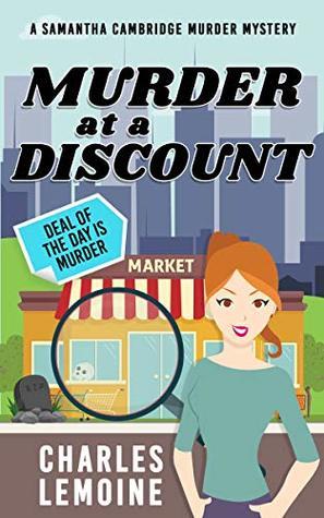 Murder at a Discount (A Samantha Cambridge Murder mystery Book 1)