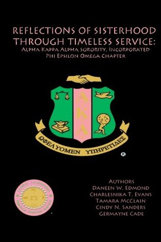 Reflections of Sisterhood through Timeless Service: Alpha Kappa Alpha Sorority, Incorporated, Phi Epsilon Omega Chapter