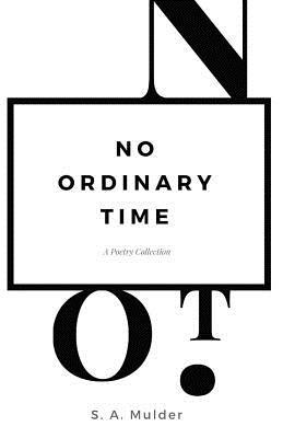 No Ordinary Time: A Poetry Collection