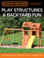 Black & Decker Play Structures & Backyard Fun by Editors Of Cool Springs Press